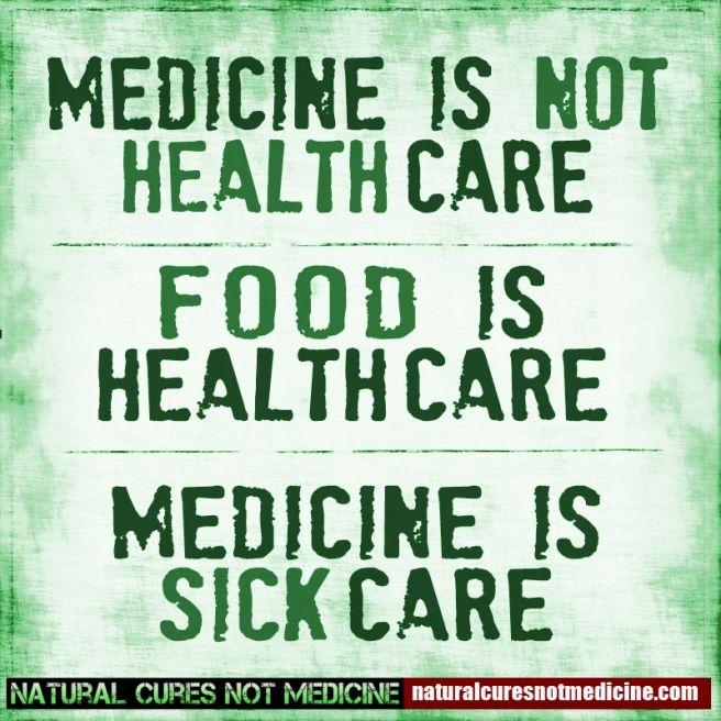 NC-food-is-health-care-medicine-is-sick-care